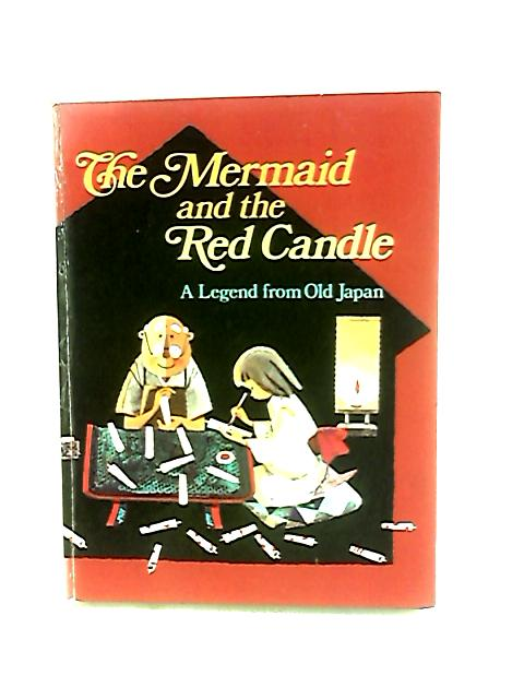 The Mermaid And The Red Candle by Carruth, Jane