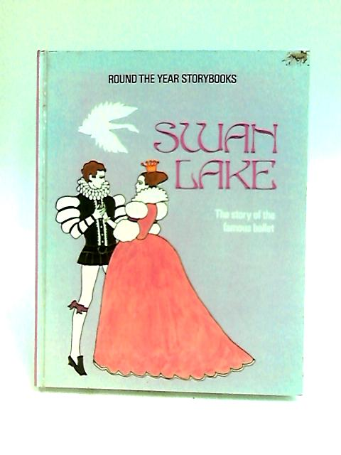 Swan Lake (Round the year storybooks) by Collinson, Laurence.