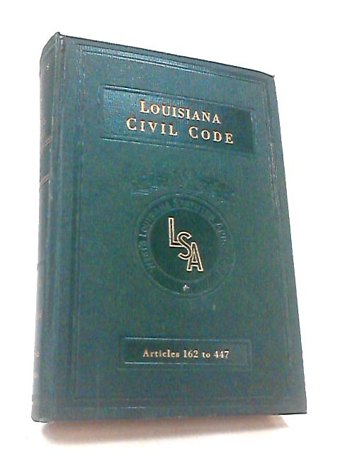 Louisiana Civil Code, Articles 162 to 447, Volume 2 By West