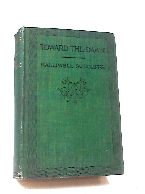 Toward the Dawn by Sutcliffe, Halliwell