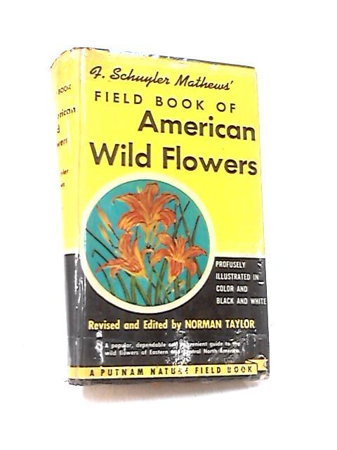 Field Book of American Wild Flowers by Mathews, F. Schuyler