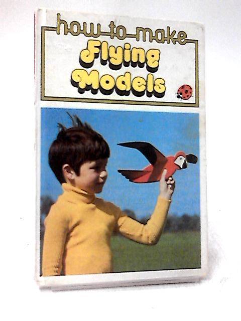 Make Flying Models by Julian Cooper