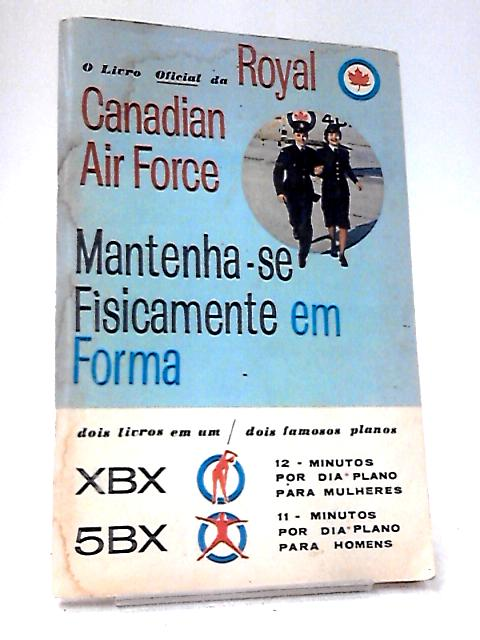 Royal Canadian Air Force em Forma by Royal Canadian Air Force