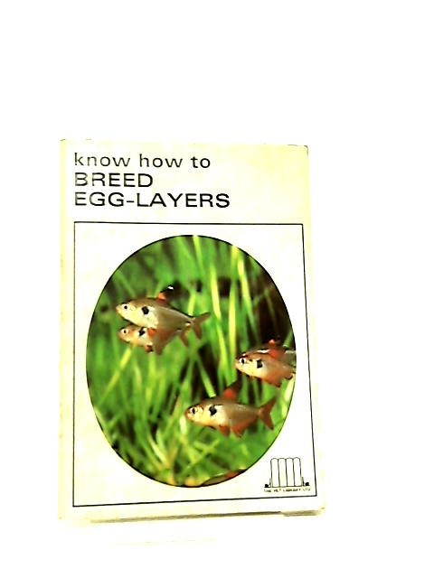 Know how to Breed Egg-Layers by Rosario La Corte