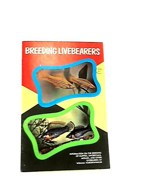 Breeding Livebearers by William Vorderwinkler