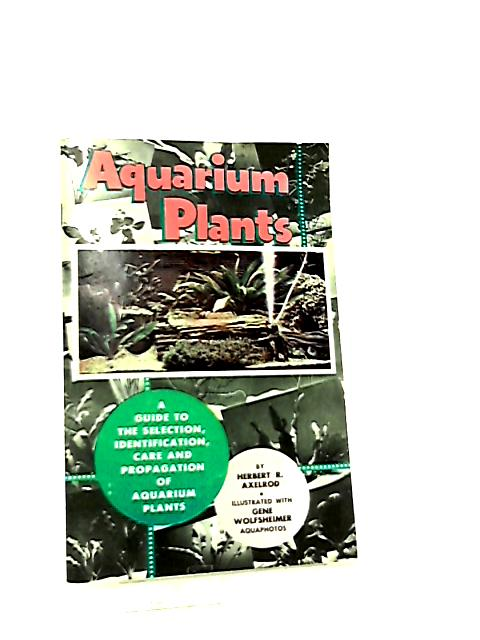 Aquarium Plant Guide by Herbert R. Axelrod