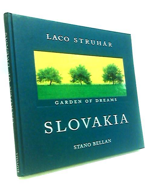 Slovakia: Garden of Dreams by Struhar Laco., Bellan Stano