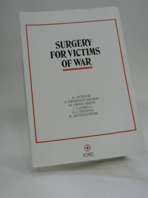 Surgery for Victims of War By D Dufour