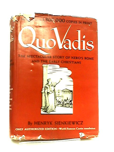 Quo Vadis, A Narrative of the Time of Nero by Henryk Sienkiewicz