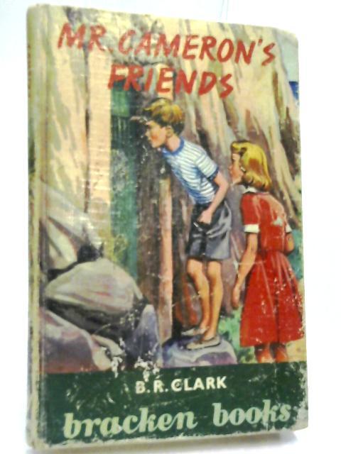 Mr. Cameron's Friends (Bracken books) by B R Clark