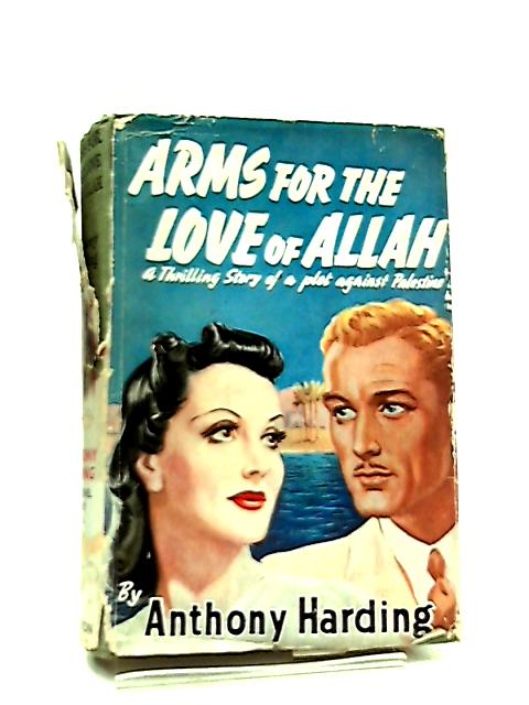 Arms for the Love of Allah by Anthony Harding
