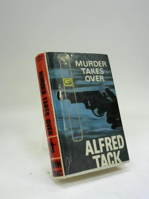 Murder takes over by Alfred Tack
