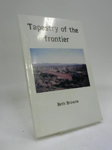 Tapestry of the frontier by Beth Browne