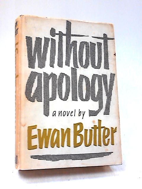 Without Apology by Butler, Ewan