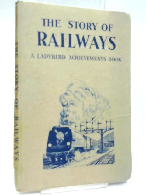 The Story of Railways (Series 601) by Bowood, Richard