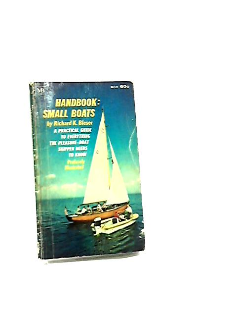 Handbook: Small boats by Bleser, Richard K