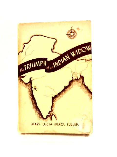 The Triumph of an Indian Widow by Mary L. B. Fuller