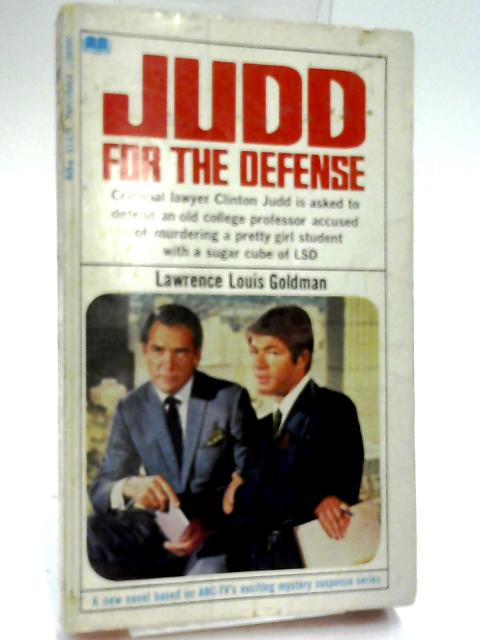 Judd for the Defense by Lawrence Louis Goldman
