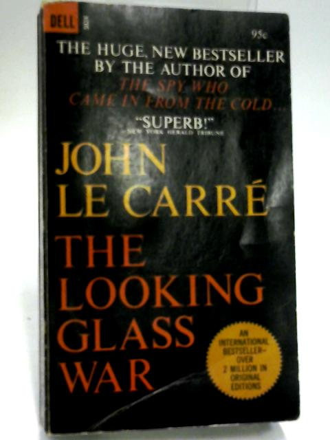 The Looking Glass War by Le Carre, John