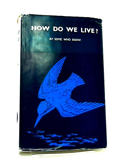 How do we Live? By Some Who Know by D. O. Roberts