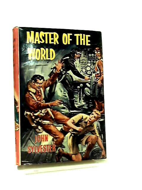 Masters Of The World by John Sylvester