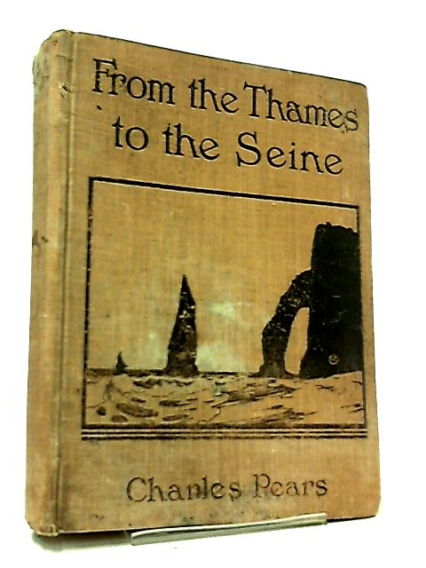 From the Thames to the Seine by Charles Pears