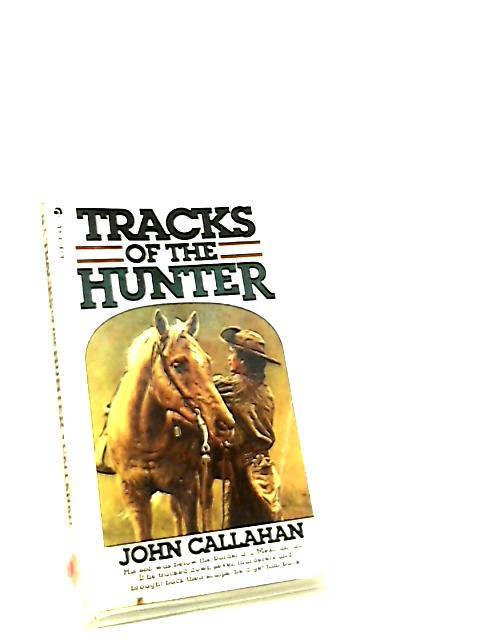 Tracks of The hunter by John Callahan
