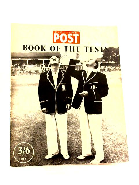 The Picture Post Book of the Tests 1954-5 by Denzil Batchelor