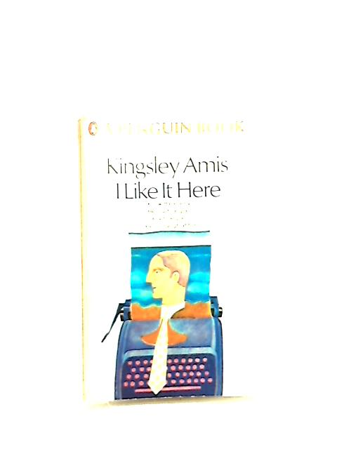 I like it here By Amis, Kingsley