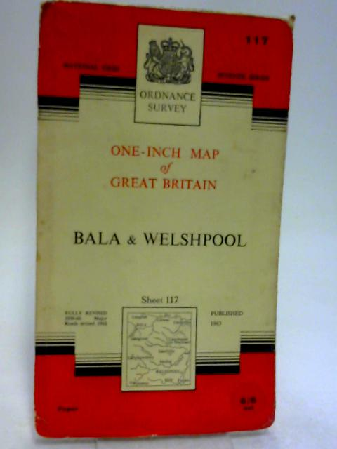 Bala And Welshpool Sheet 117: One Inch To One Mile Map by Ordnance Survey