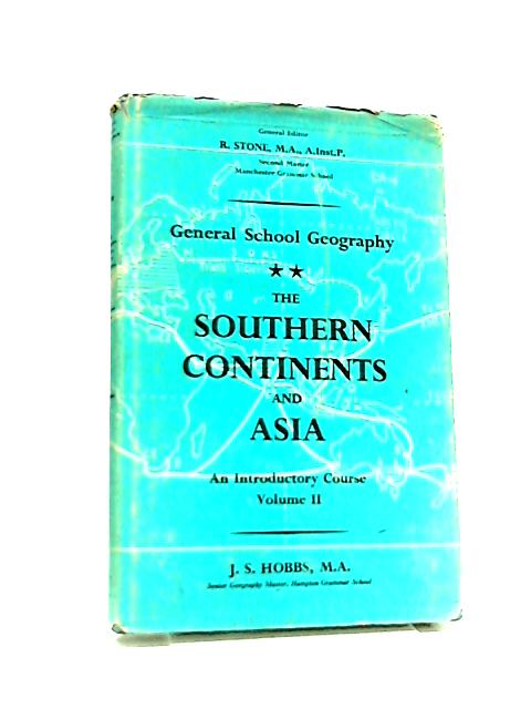 The Southern Continents and Asia Volume Two by J. S. Hobbs