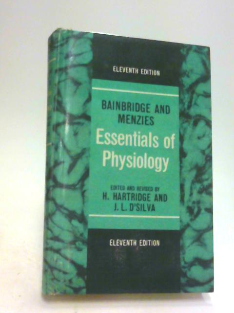 Essentials of Physiology by Hartridge, H. & J. L. D'Silva (edit & revised).