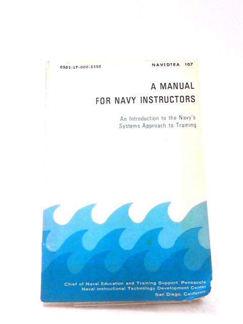A Manual For Naval Instructors. 1 September 1974 by Unknown