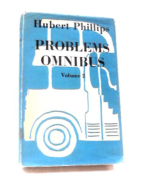 Problems Omnibus Volume 2 by Phillips, Hubert