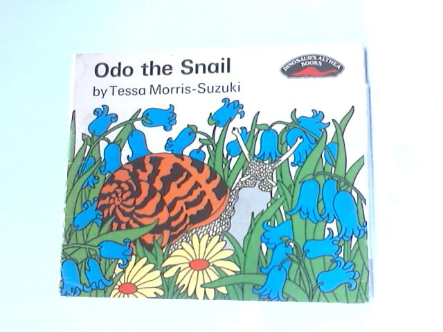 Odo the Snail by Tessa Morris-Suzuki