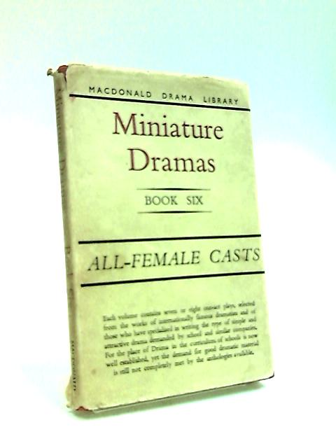 Miniature Dramas: Book VI by Holroyd, G.H (Ed)