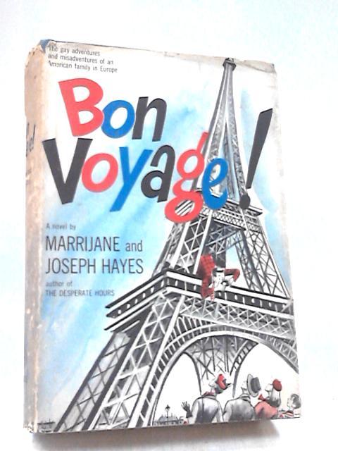 Bon Voyage! by Marrijane & Joseph Hayes