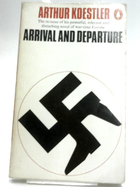 Arrival and Departure by Koestler, Arthur