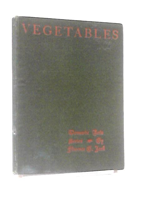Vegetables, Salads and Vegetable Entremets by Florence B. Jack