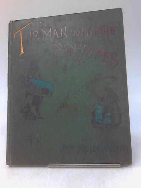 The Man with the Pan-Pipes and other stories by Mrs Molesworth