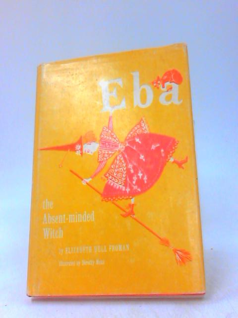 Eba the absent-minded witch by Froman, Elizabeth Hull