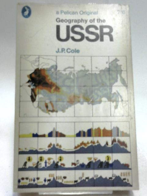 A Geography of the U.S.S.R. by J. P. Cole