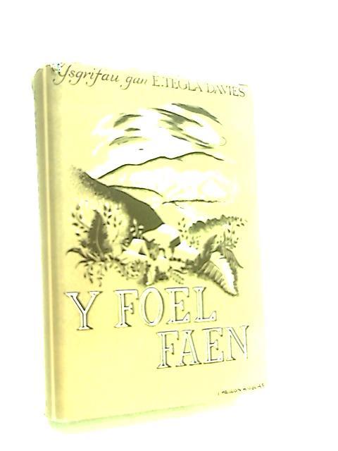 Y Foel Faen by Davies, E. Tegla.