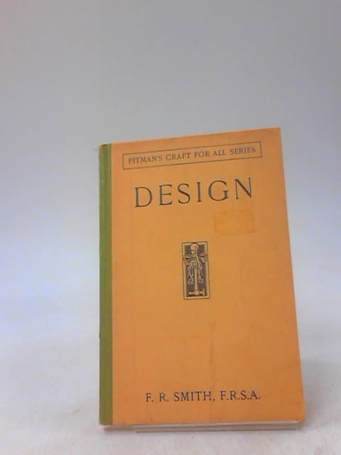 Design as Applied to Arts and Crafts by F. R. Smith