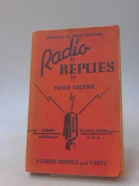 Radio Replies Third Volume by Fathers Rumble And Carty