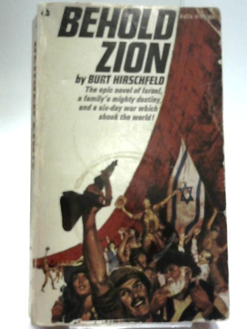 Behold Zion by Hirschfeld, Burt