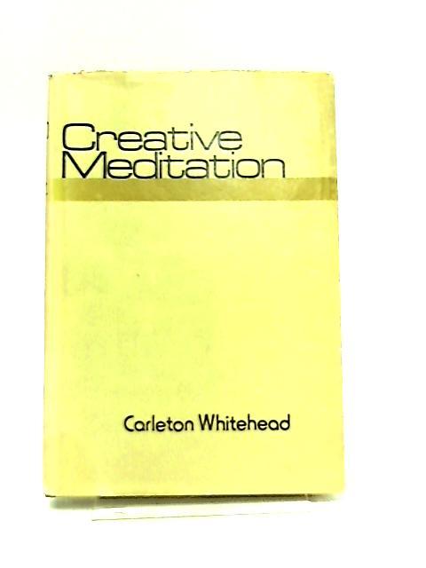 Creative Meditation by Carleton Whitehead