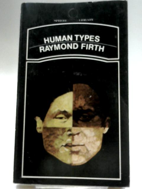Human Types by Firth, Raymond