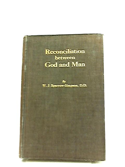 Reconciliation Between God And Man by W. J. Sparrow Simpson