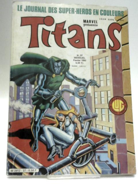 Marvel presente Titans N. 37 Fevrier 1982 by Stan Lee